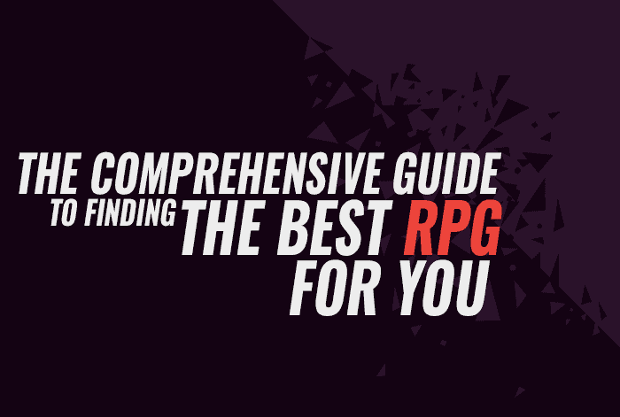 The Comprehensive Guide to Finding the Best RPG for You
