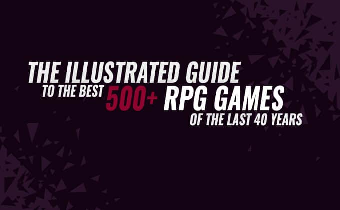 The Illustrated Guide to the 500+ Best RPGs in the last 40 Years
